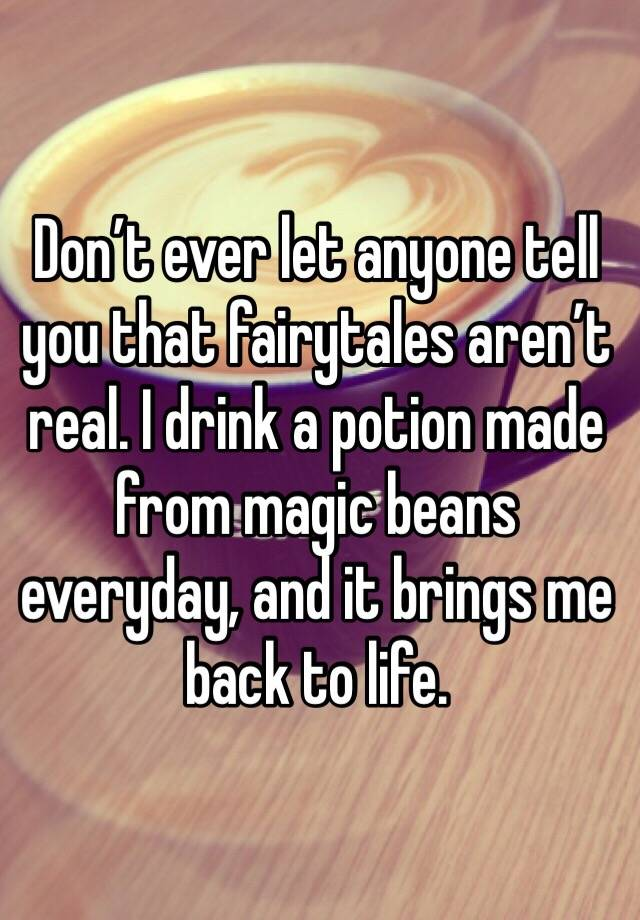 don't ever let someone tell you that fairytales
