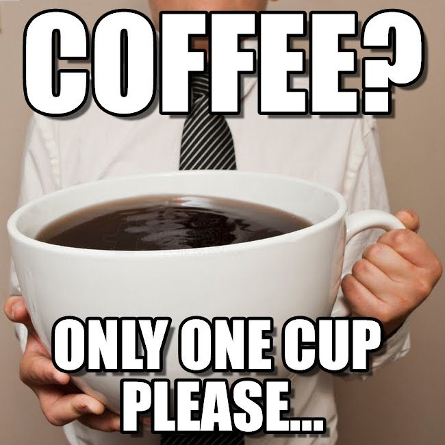 coffee? only one cup please