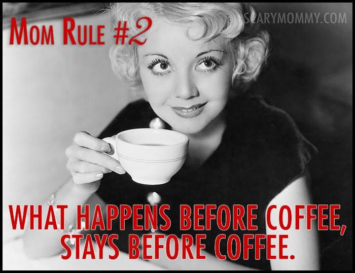 mom rule #2 what happens before coffee