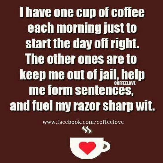 i have one cup of coffee each morning