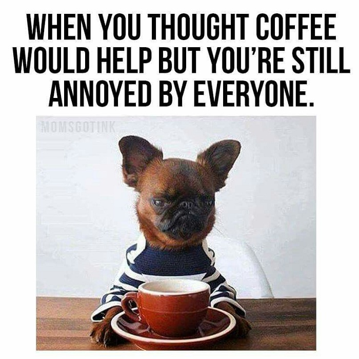 when you thought coffee would help