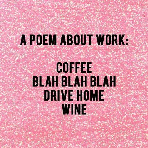 a poem about work coffee blah blah