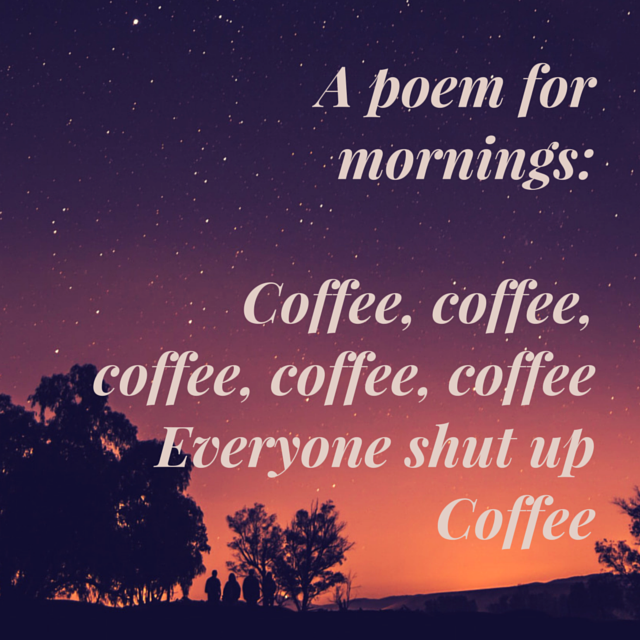 a poem for mornings coffee