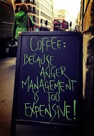coffee because anger management is too expensive meme