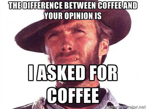 the difference between coffee and your opinion